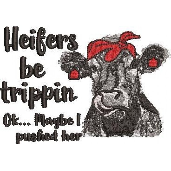 Heifers Be Trippin Quote