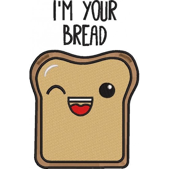 I'm Your bread