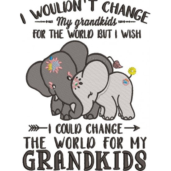 I Could Change The World For My Grandkids
