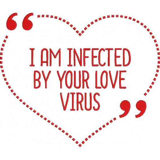 I am infected by your  love virus