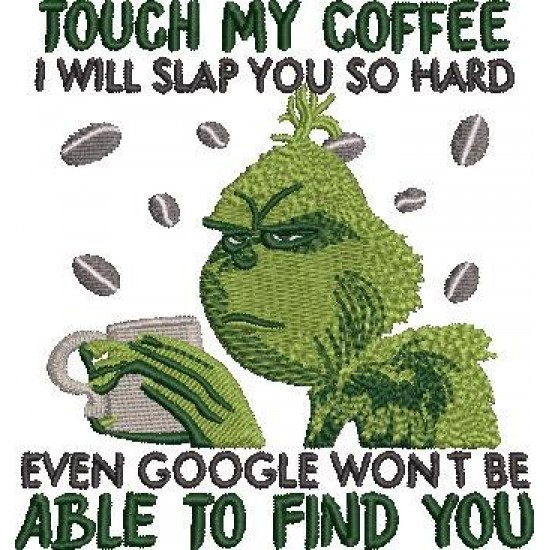 Touch My Coffee Grinch