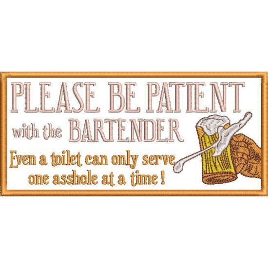 Please Be Patient With The Bartender Quote