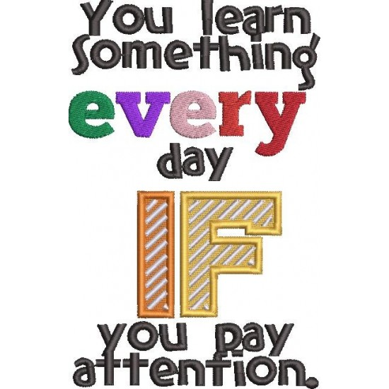 You Learn Something Everyday Quote