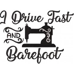 I Drive Fast And Barefoot Embroidry