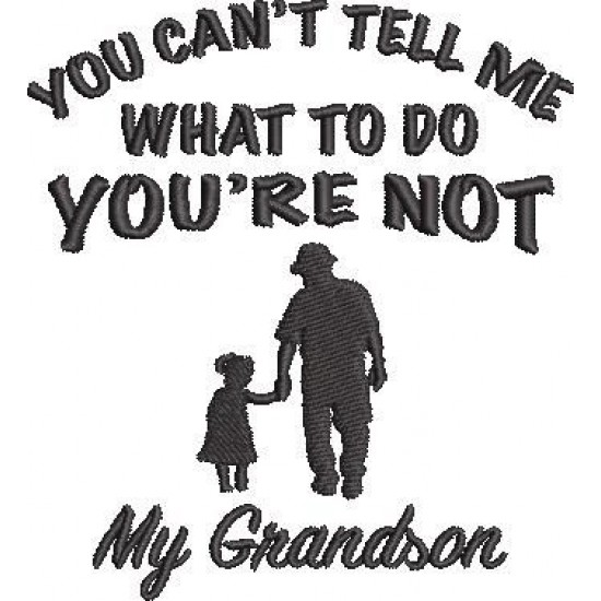 You Cant Tell Me Grandson