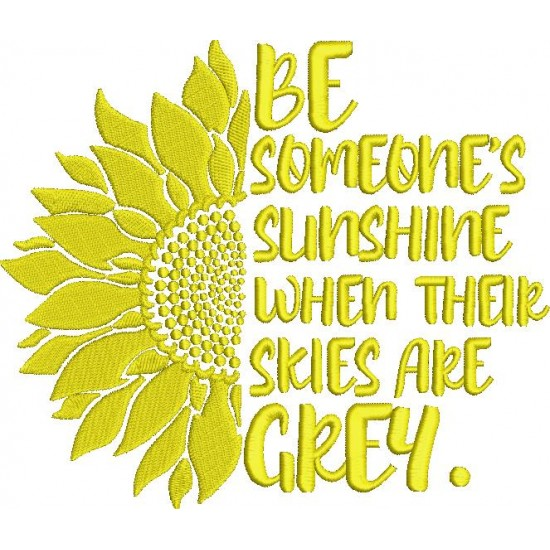 Be someone sunshine Quote